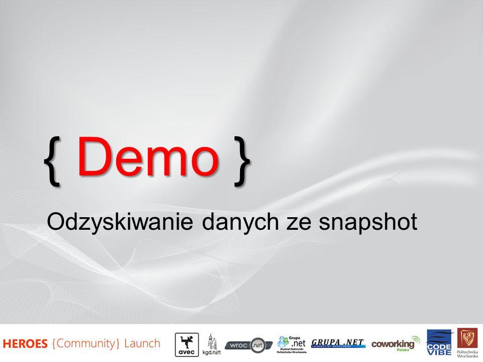 { Demo } Odzyskiwanie danych ze snapshot