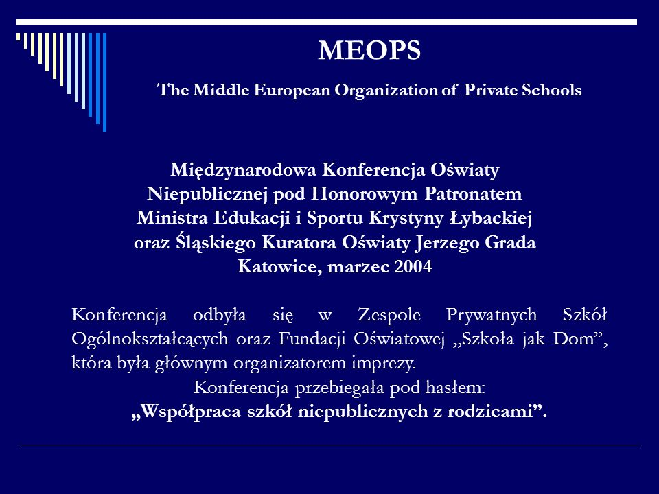 MEOPS The Middle European Organization of Private Schools.