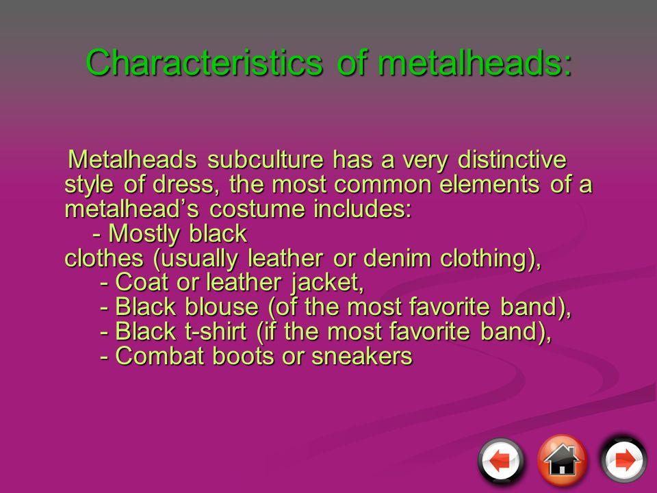 Characteristics of metalheads: