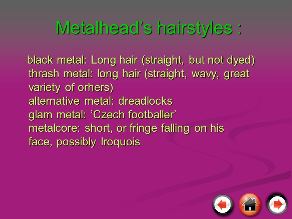 Metalhead's hairstyles :