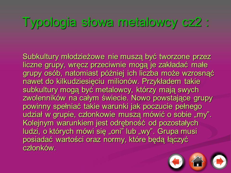 Typologia słowa metalowcy cz2 :