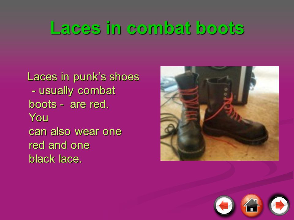 Laces in combat bootsLaces in punk's shoes - usually combat boots - are red.