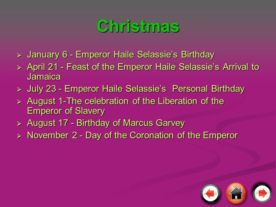 Christmas January 6 - Emperor Haile Selassie's Birthday