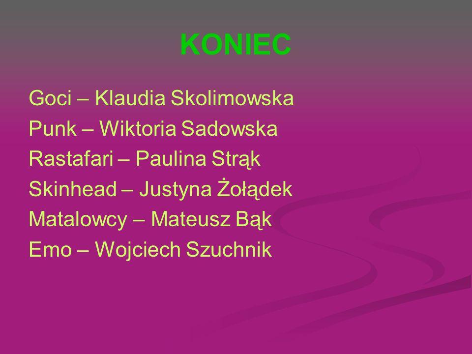 KONIEC Goci – Klaudia Skolimowska Punk – Wiktoria Sadowska