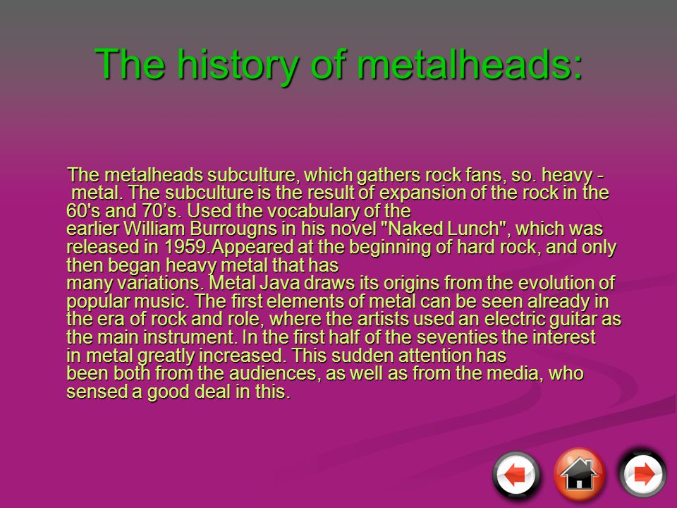 The history of metalheads: