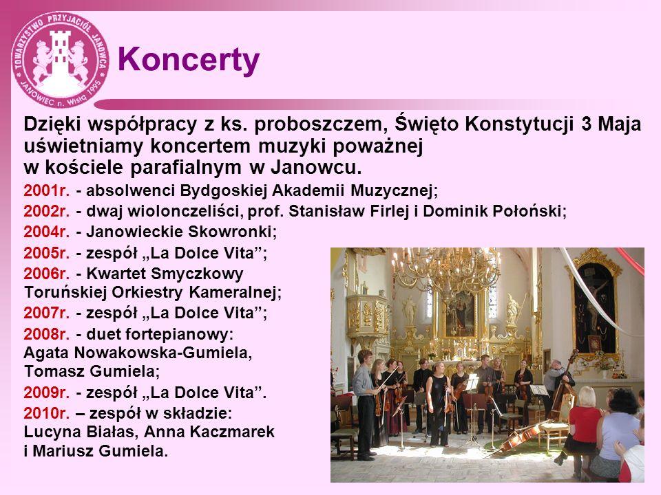 Koncerty Dzięki współpracy z ks. proboszczem, Święto Konstytucji 3 Maja uświetniamy koncertem muzyki poważnej w kościele parafialnym w Janowcu.