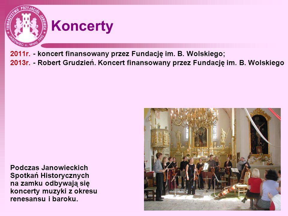 Koncerty 2011r. - koncert finansowany przez Fundację im. B. Wolskiego;