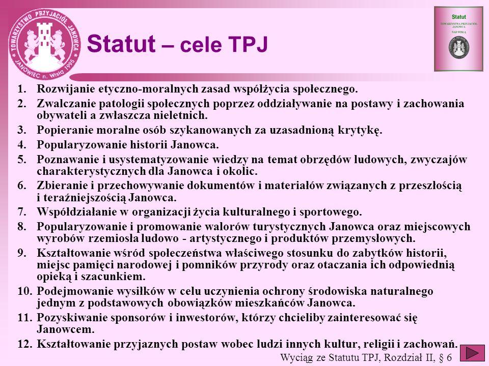 Statut – cele TPJ Rozwijanie etyczno-moralnych zasad współżycia społecznego.