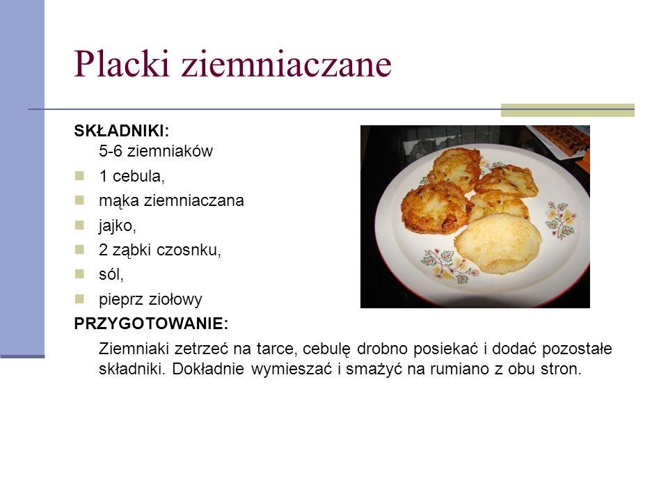 Placki ziemniaczane SKŁADNIKI: 5-6 ziemniaków 1 cebula,