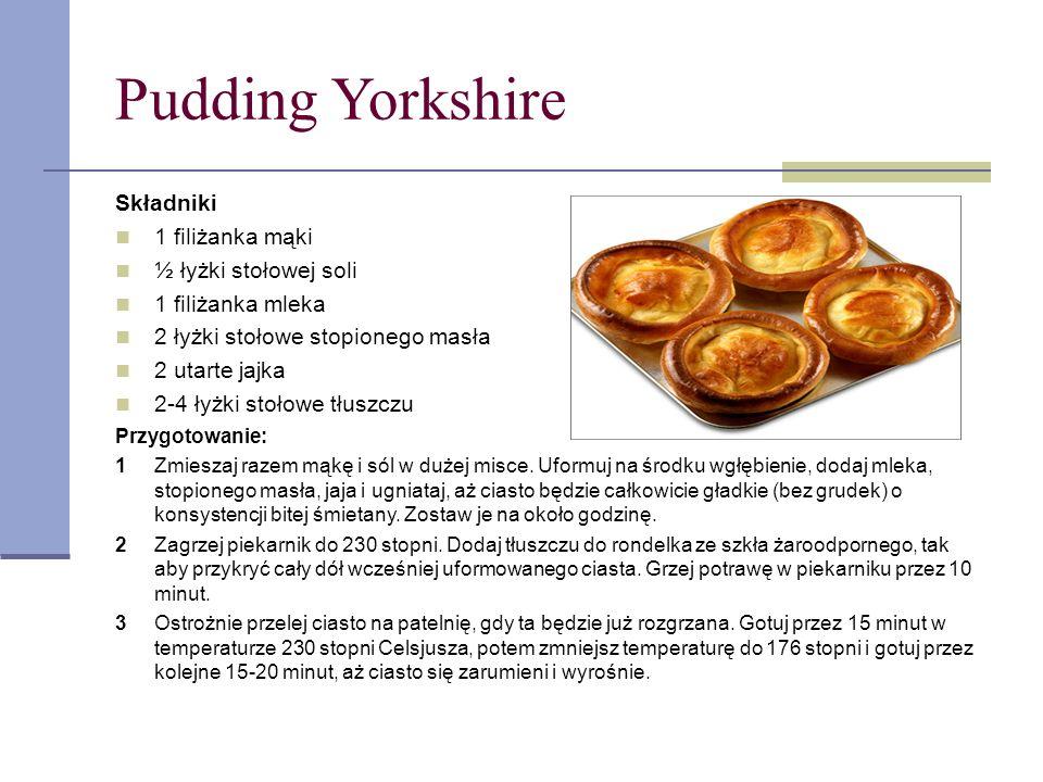 Pudding Yorkshire Składniki 1 filiżanka mąki ½ łyżki stołowej soli