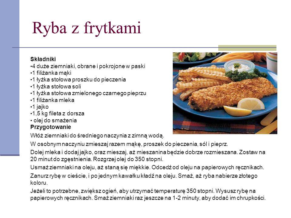 Ryba z frytkami Składniki 4 duże ziemniaki, obrane i pokrojone w paski