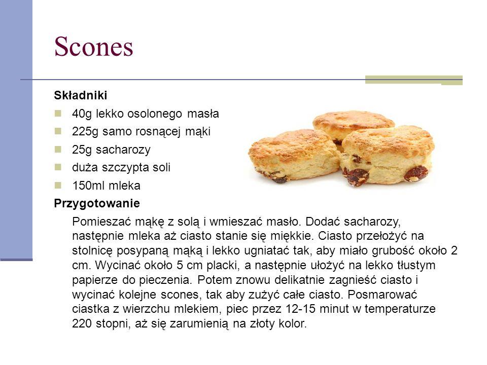 Scones Składniki 40g lekko osolonego masła 225g samo rosnącej mąki