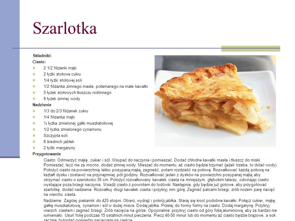 Szarlotka 30 Składniki: Ciasto: 2 1/2 filiżanki mąki