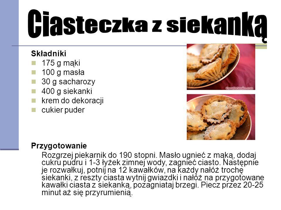 Ciasteczka z siekanką Składniki 175 g mąki 100 g masła 30 g sacharozy