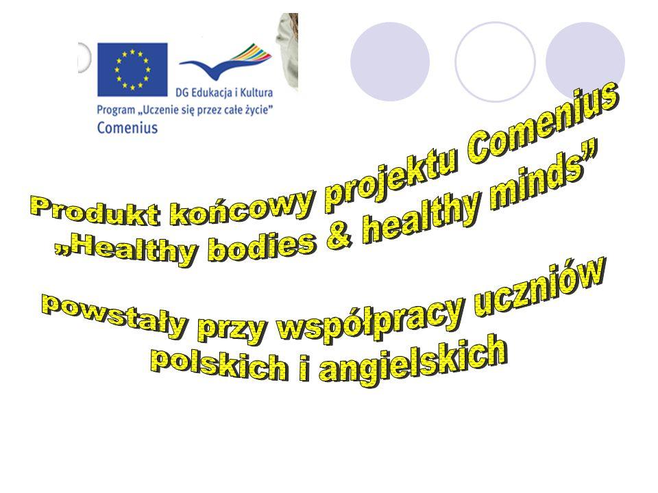"Produkt końcowy projektu Comenius ""Healthy bodies & healthy minds"