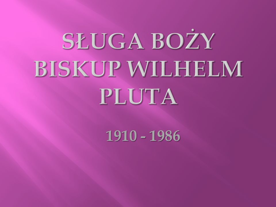 Sługa Boży Biskup Wilhelm pluta