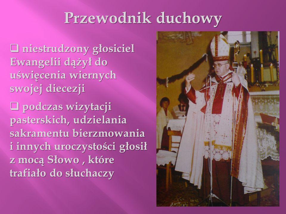 Przewodnik duchowy niestrudzony głosiciel Ewangelii dążył do uświęcenia wiernych swojej diecezji.