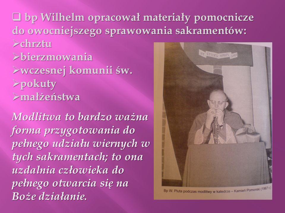 bp Wilhelm opracował materiały pomocnicze do owocniejszego sprawowania sakramentów: