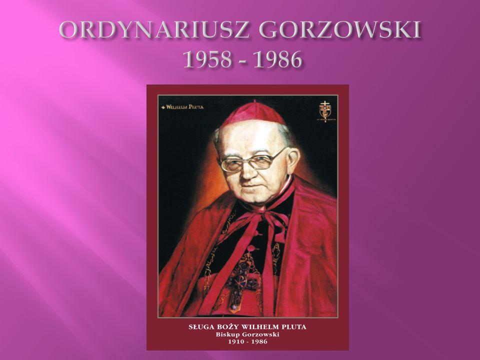 ORDYNARIUSZ GORZOWSKI 1958 - 1986