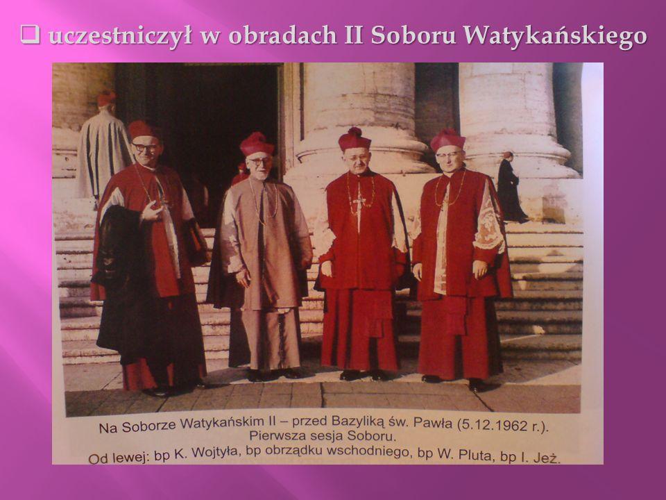 uczestniczył w obradach II Soboru Watykańskiego