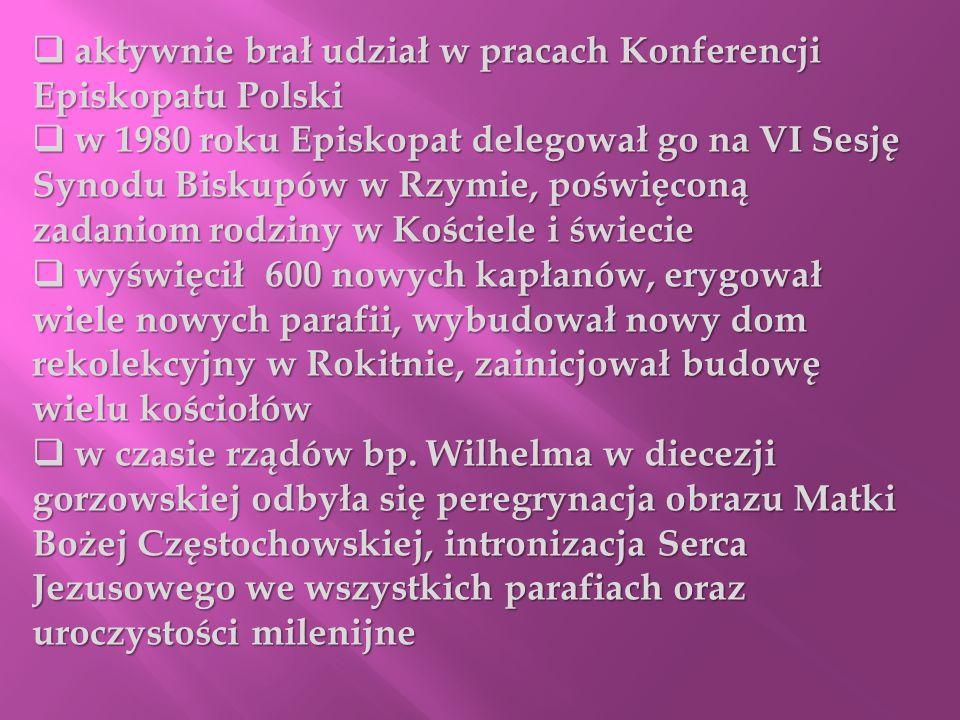 aktywnie brał udział w pracach Konferencji Episkopatu Polski