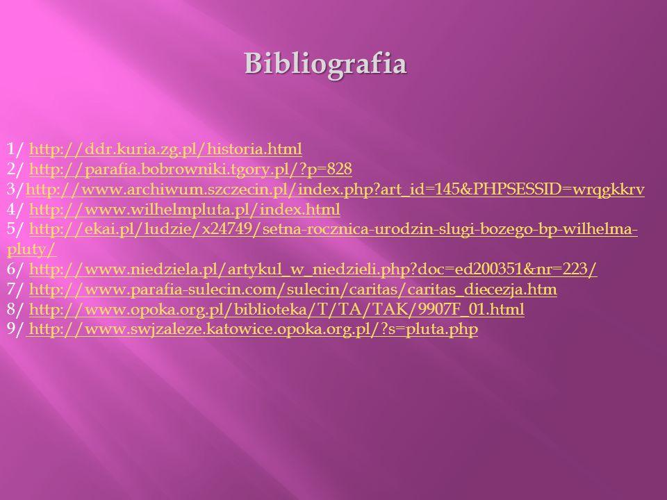 Bibliografia 1/ http://ddr.kuria.zg.pl/historia.html