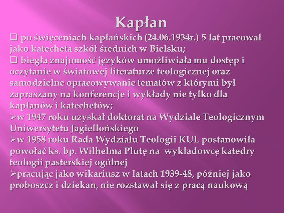 Kapłanpo święceniach kapłańskich (24.06.1934r.) 5 lat pracował jako katecheta szkół średnich w Bielsku;