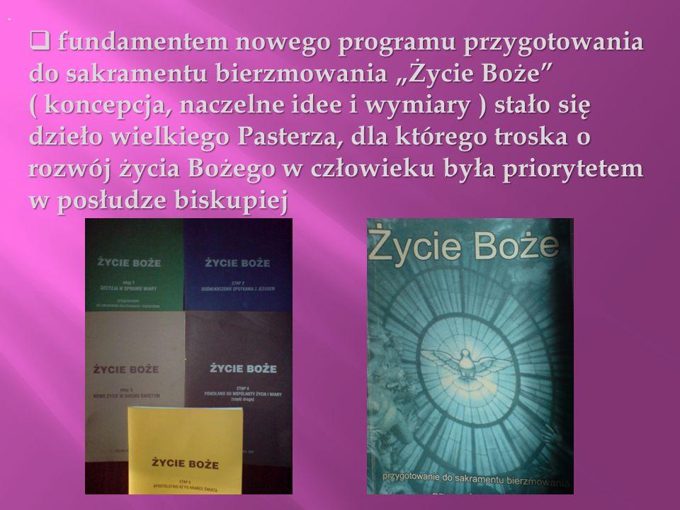 """.fundamentem nowego programu przygotowania do sakramentu bierzmowania """"Życie Boże"""