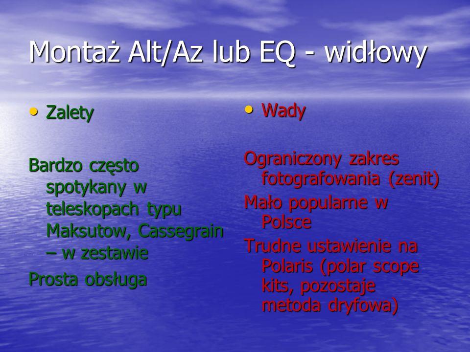 Montaż Alt/Az lub EQ - widłowy