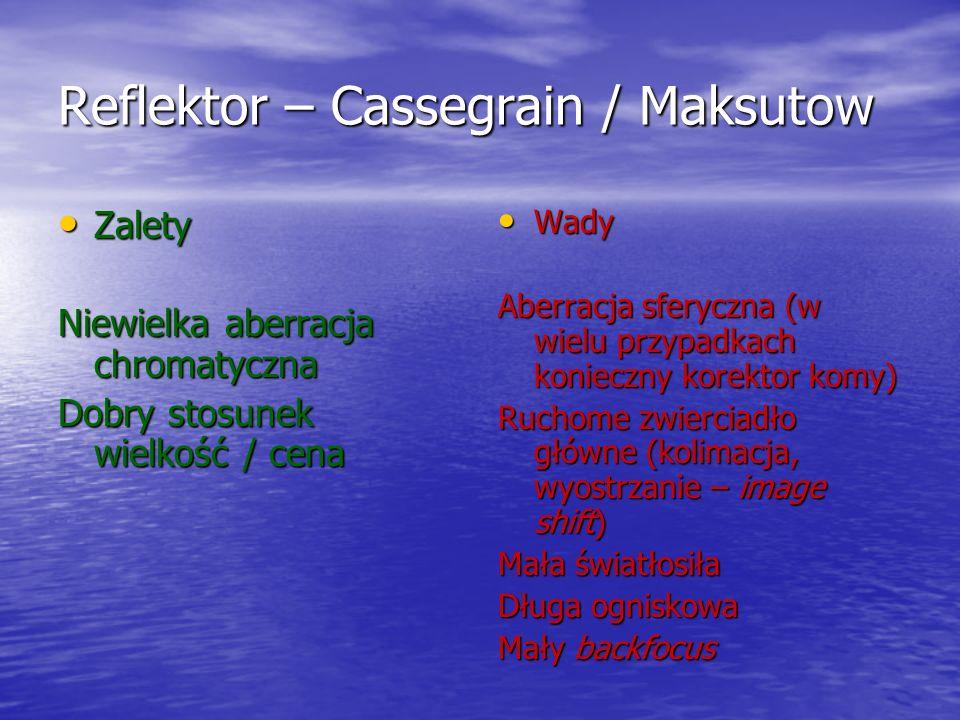Reflektor – Cassegrain / Maksutow