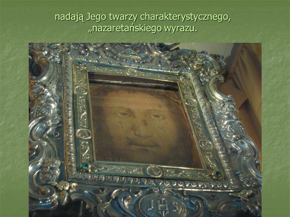 """nadają Jego twarzy charakterystycznego, """"nazaretańskiego wyrazu."""