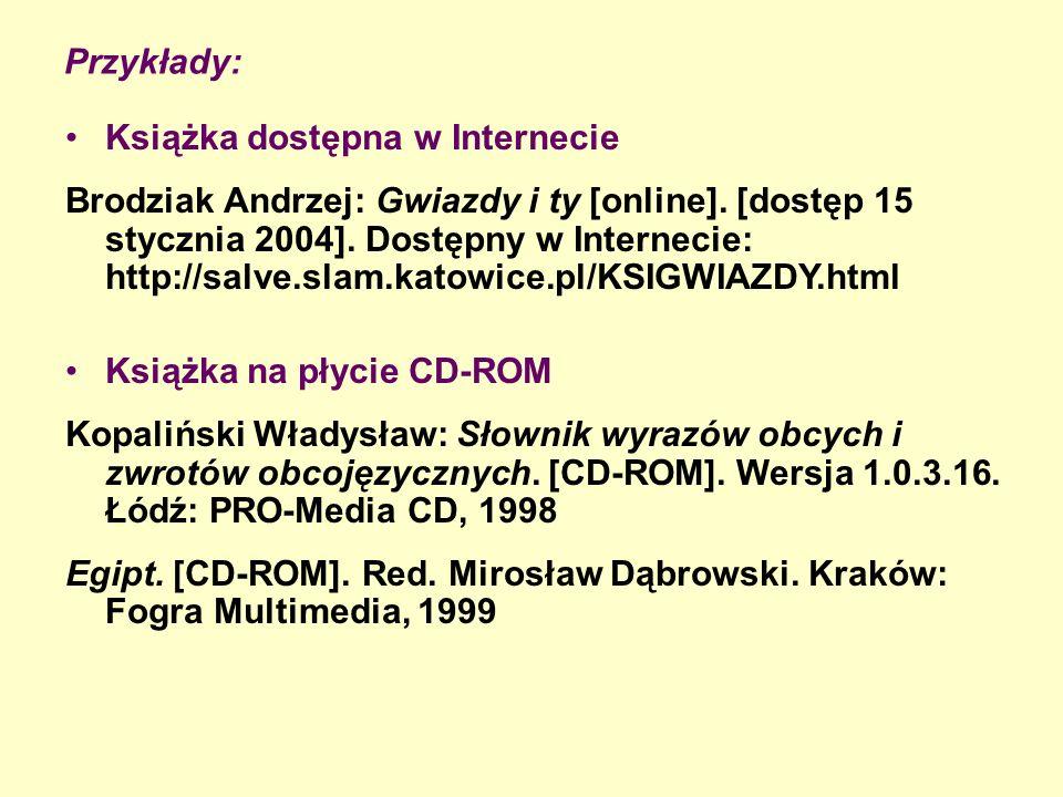 Przykłady: Książka dostępna w Internecie.