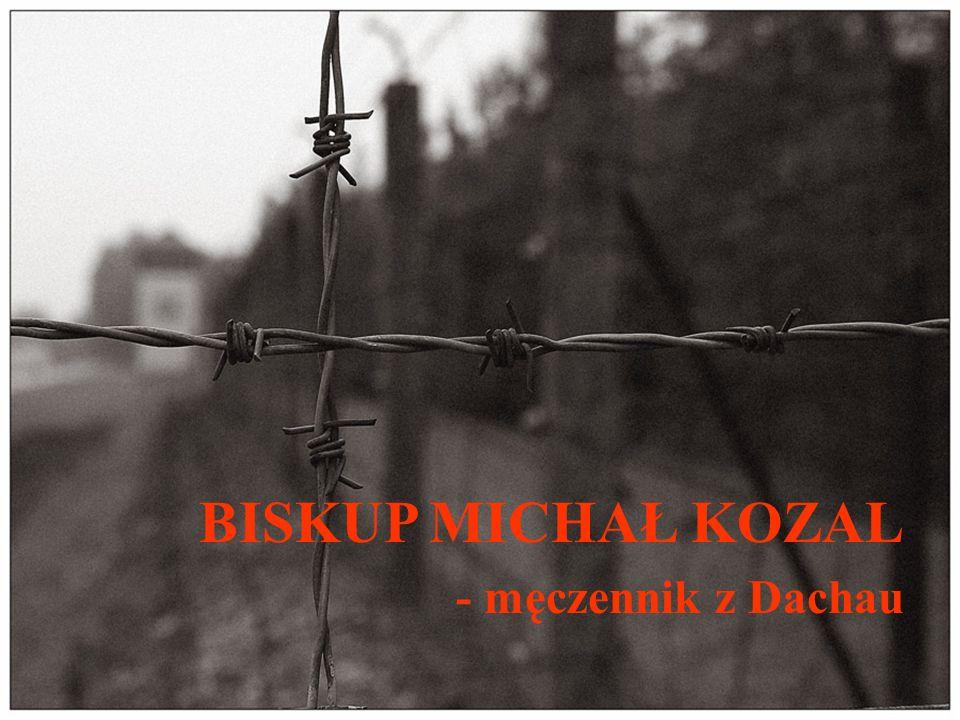 BISKUP MICHAŁ KOZAL - męczennik z Dachau