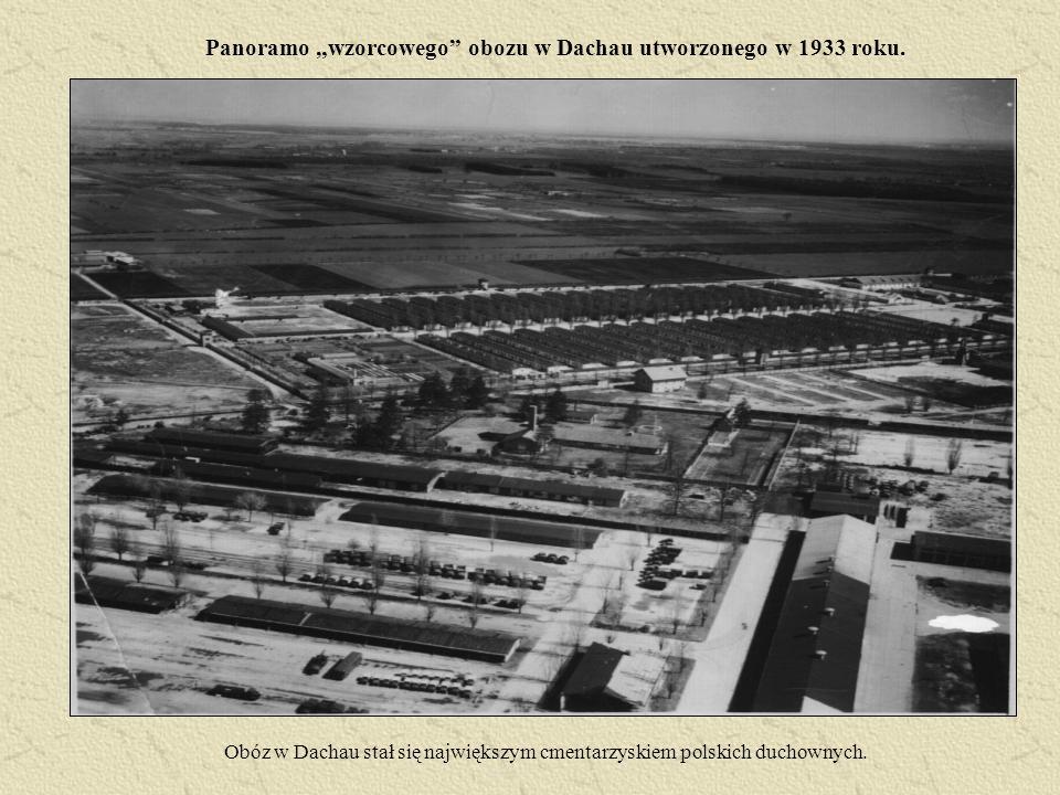 Obóz w Dachau stał się największym cmentarzyskiem polskich duchownych.
