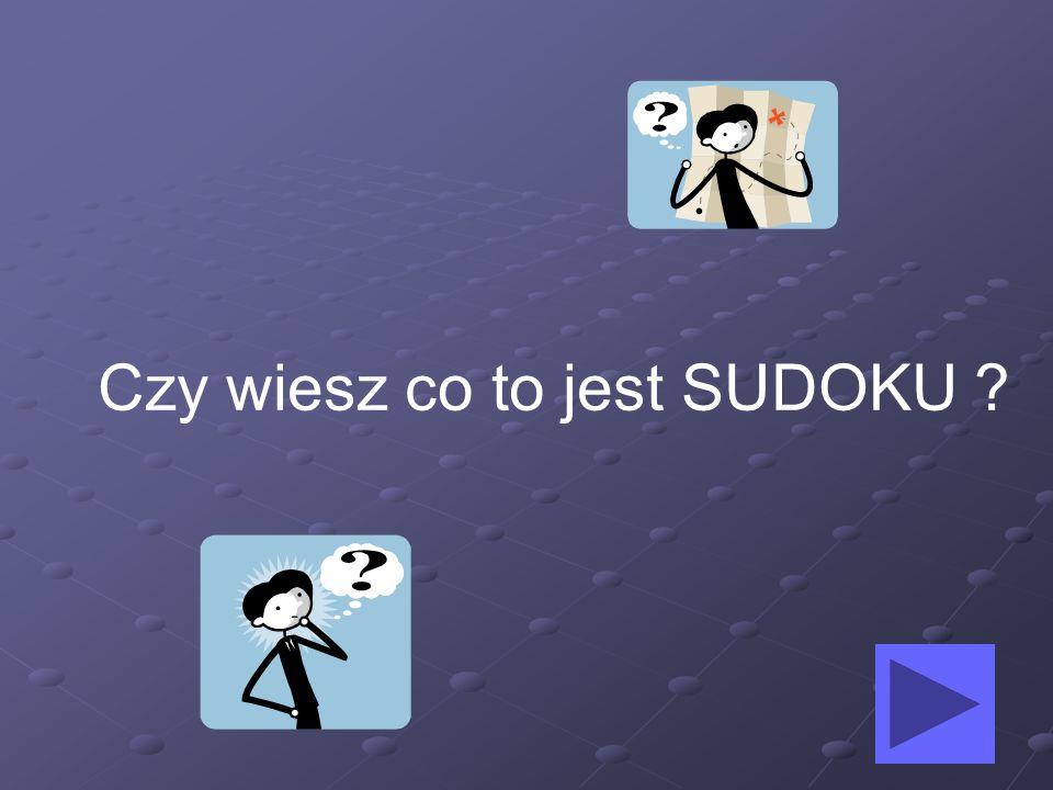 Czy wiesz co to jest SUDOKU
