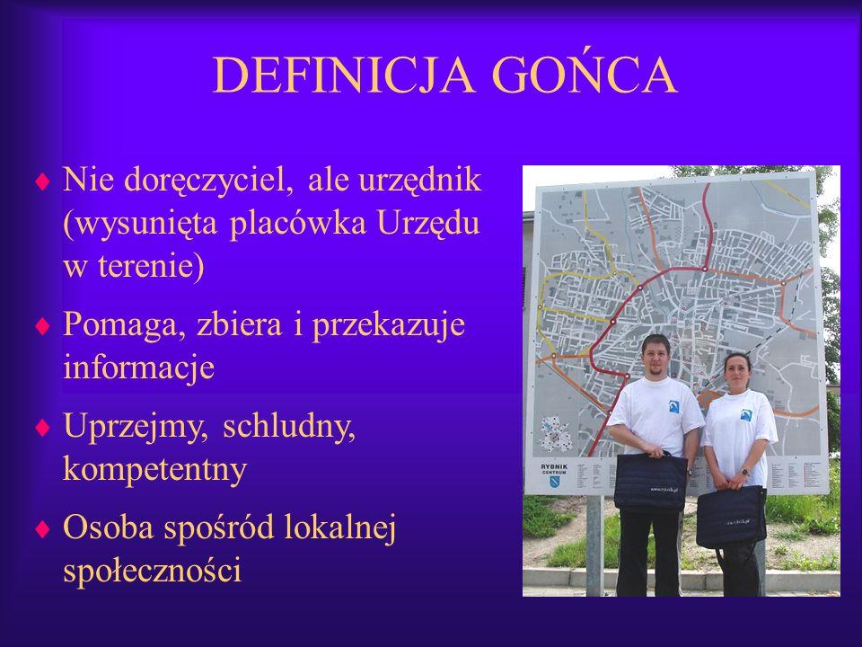 DEFINICJA GOŃCA Nie doręczyciel, ale urzędnik (wysunięta placówka Urzędu w terenie) Pomaga, zbiera i przekazuje informacje.