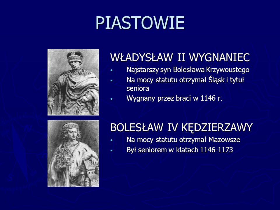 PIASTOWIE WŁADYSŁAW II WYGNANIEC BOLESŁAW IV KĘDZIERZAWY