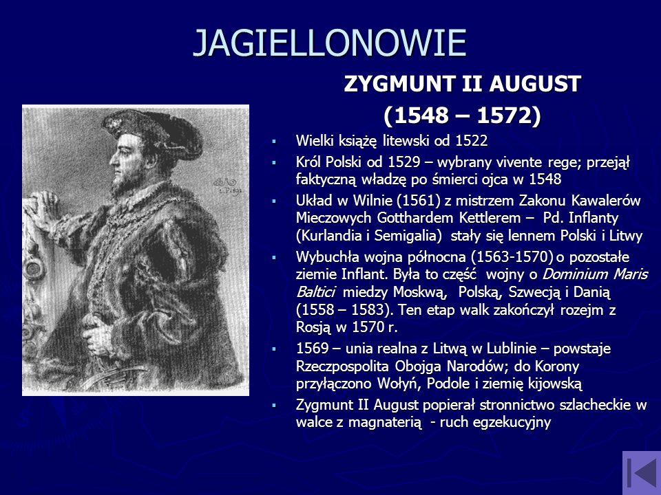 JAGIELLONOWIE ZYGMUNT II AUGUST (1548 – 1572)