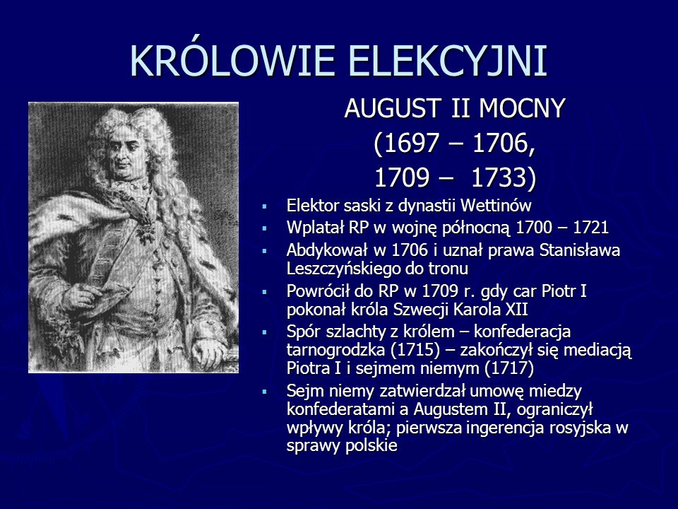 KRÓLOWIE ELEKCYJNI AUGUST II MOCNY (1697 – 1706, 1709 – 1733)