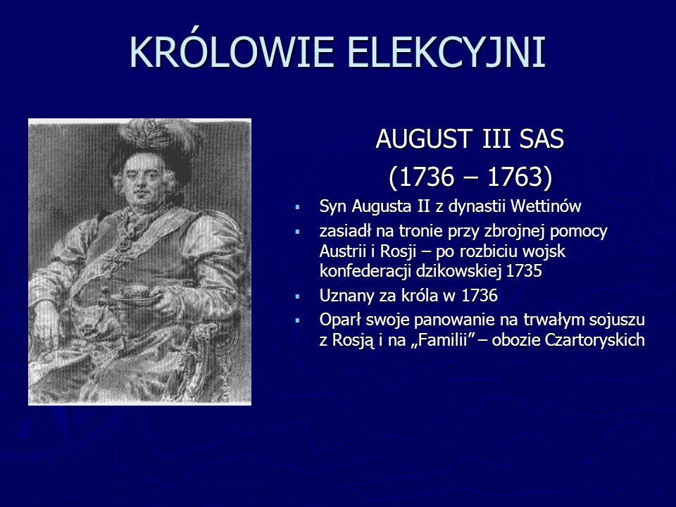 KRÓLOWIE ELEKCYJNI AUGUST III SAS (1736 – 1763)
