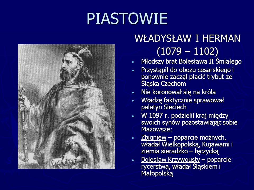 PIASTOWIE WŁADYSŁAW I HERMAN (1079 – 1102)