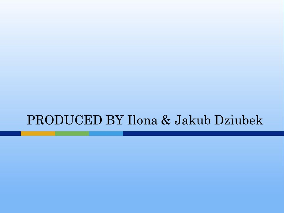 PRODUCED BY Ilona & Jakub Dziubek