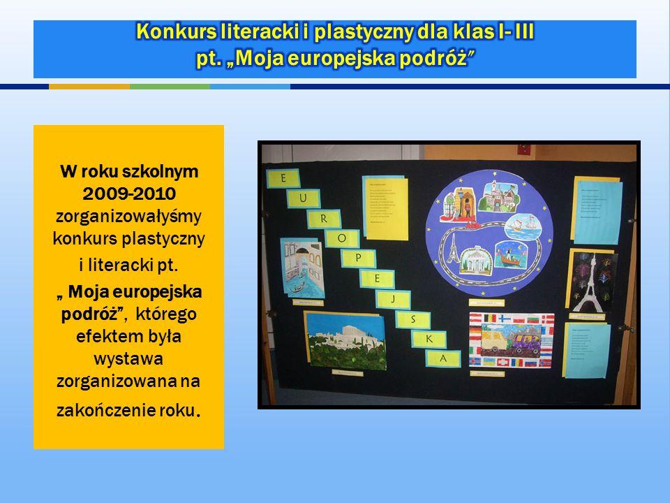 W roku szkolnym 2009-2010 zorganizowałyśmy konkurs plastyczny