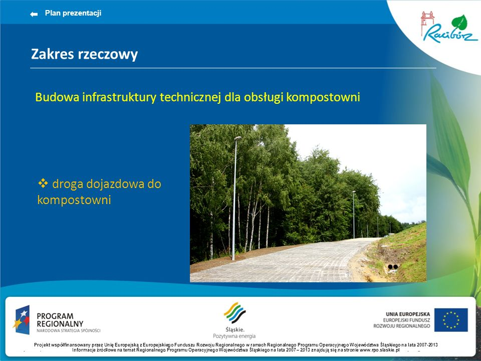 Plan prezentacji Zakres rzeczowy. Budowa infrastruktury technicznej dla obsługi kompostowni. droga dojazdowa do kompostowni.