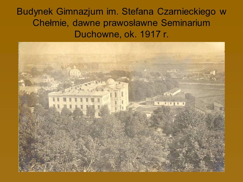 Budynek Gimnazjum im. Stefana Czarnieckiego w Chełmie, dawne prawosławne Seminarium Duchowne, ok.