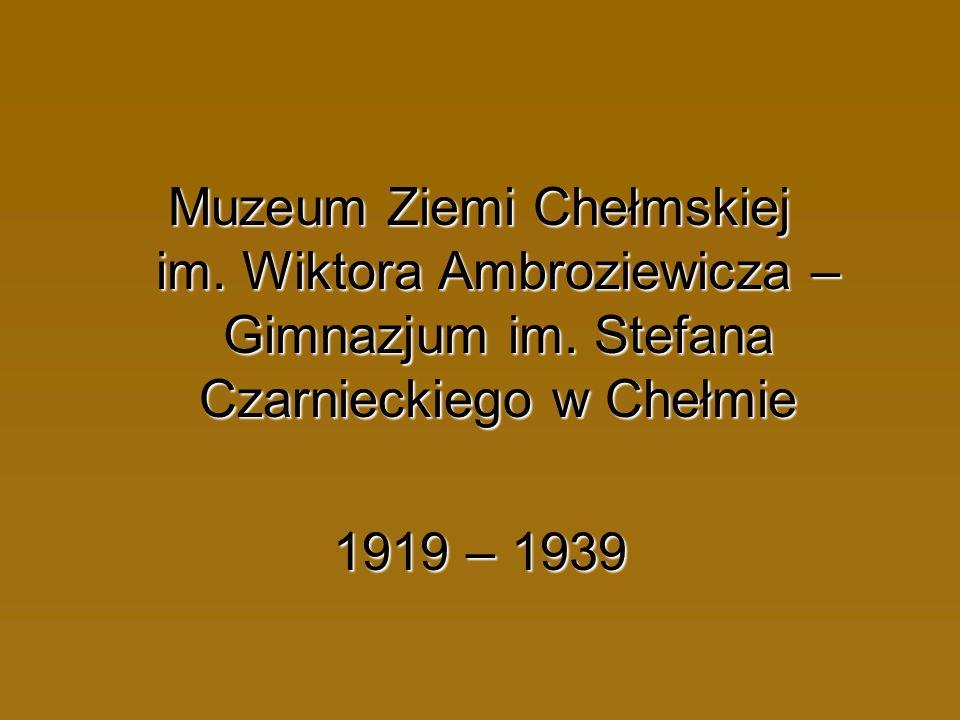 Muzeum Ziemi Chełmskiej im. Wiktora Ambroziewicza – Gimnazjum im