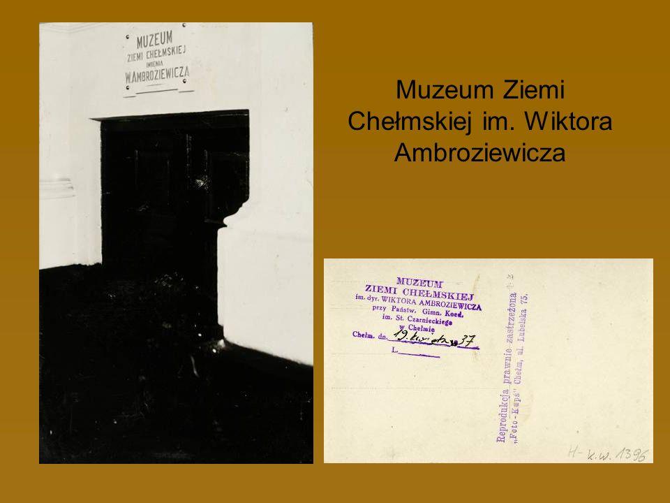 Muzeum Ziemi Chełmskiej im. Wiktora Ambroziewicza