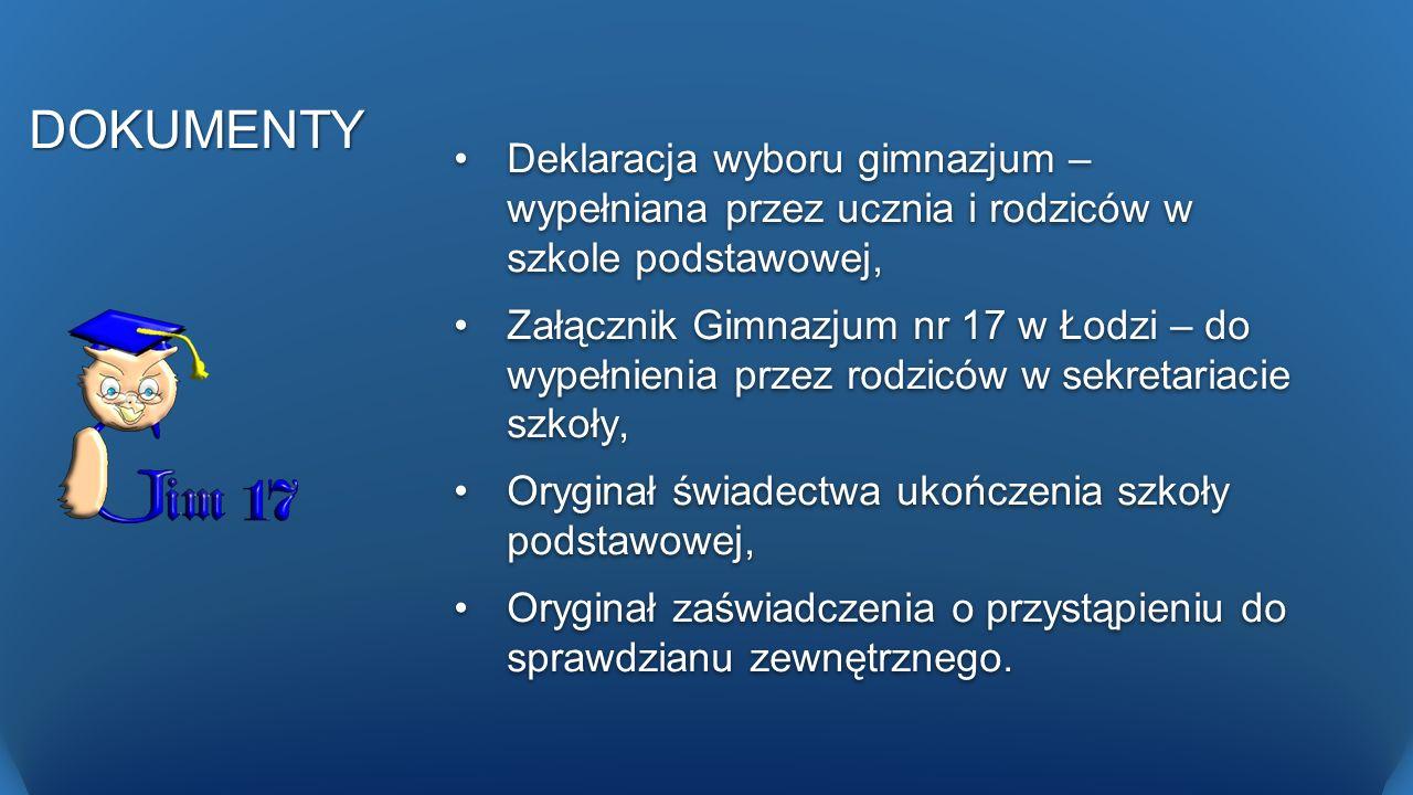 DOKUMENTY Deklaracja wyboru gimnazjum – wypełniana przez ucznia i rodziców w szkole podstawowej,