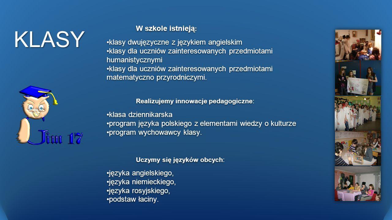 KLASY W szkole istnieją: klasy dwujęzyczne z językiem angielskim