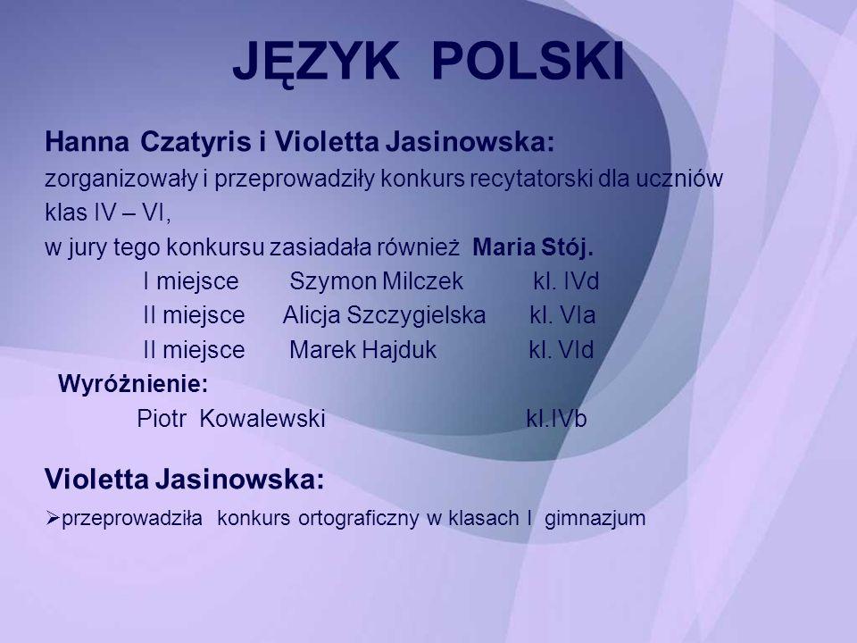 JĘZYK POLSKI Hanna Czatyris i Violetta Jasinowska: